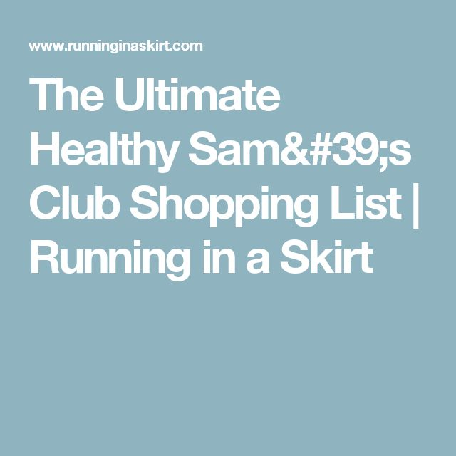 The Ultimate Healthy Sam's Club Shopping List | Running in a Skirt