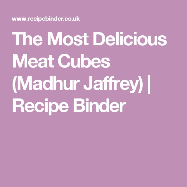 The Most Delicious Meat Cubes (Madhur Jaffrey) | Recipe Binder