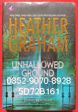 0852-9070-8928, novel terjemahan terbaik, novel cinta terlarang, 5D72B161 A Novel by Heather Graham, UNHALLOWED GROUND, TANAH KEMATIAN Sebuah Rumah Hanya Bisa Sejahat Orang yang Tinggal di Dalamnya Ketika Sarah McKinley akhirnya mampu membeli dan memperbaiki rumah tua bersejarah yang selalu ia cintai di Florida, ia mengabaikan cerita mengerikan tentang menghilangnya para penduduk setempat di masa lalu dan seorang pengurus rumah tangga yang telah mati yang mempraktikkan ilmu hitam. Kini, di…