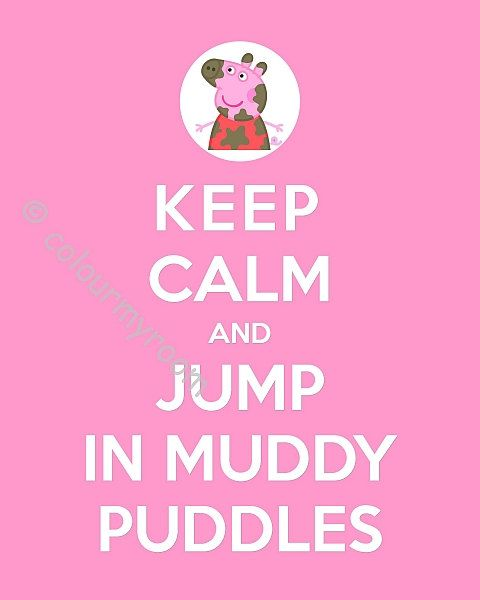 KEEP CALM PEPPA Pig Jumping Puddles Printable 8x10 Baby Children Home Wall Art Print Home Party Instant Download