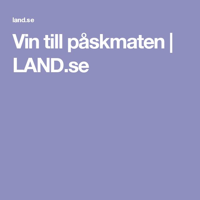 Vin till påskmaten | LAND.se