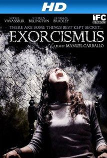 Exorcismus (2010) - A family allows their young daughter's exorcism to be recorded secretly.
