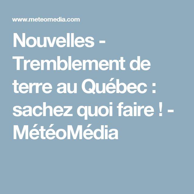Nouvelles - Tremblement de terre au Québec : sachez quoi faire ! - MétéoMédia