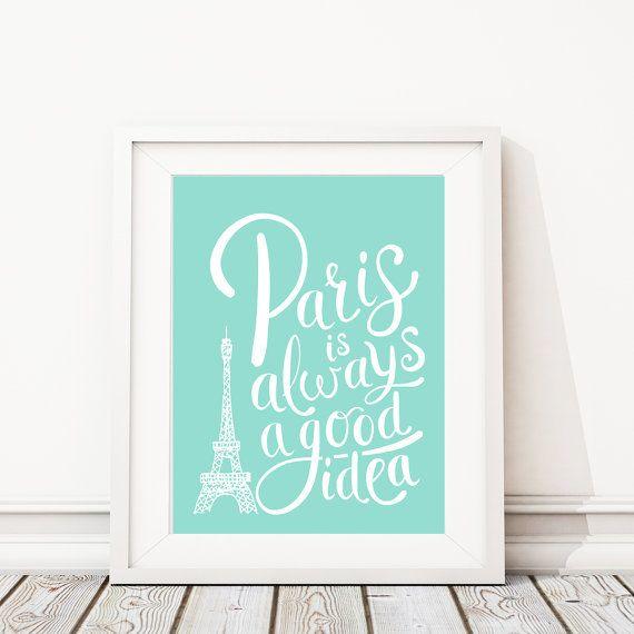 París arte - París decoración - impresión de París - París es siempre una buena Idea - pared - Home Decor - París dormitorio Arte - tipografía arte impresión. S418
