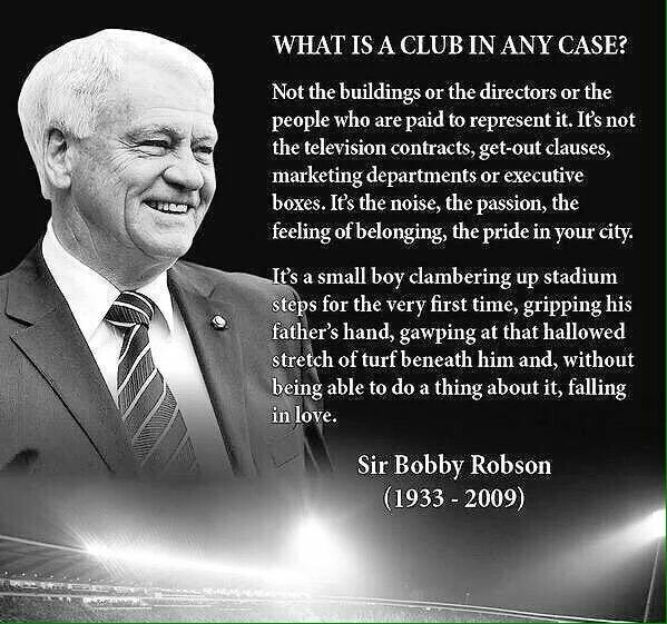 Wise words from Sir Bobby Robson.