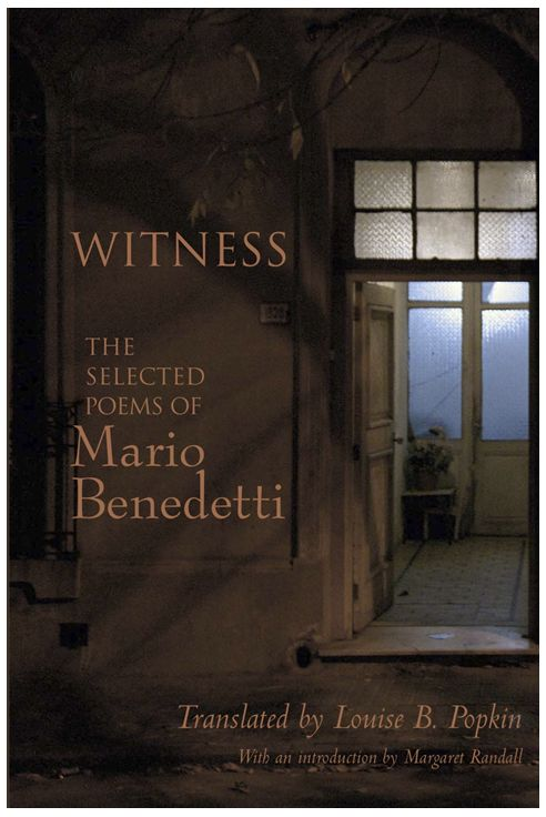 Witness - Mario Benedetti translated by Louise Popkin. #translation #poetry #uruguay