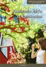 Autismin kirjo ja kuntoutus. 2009.