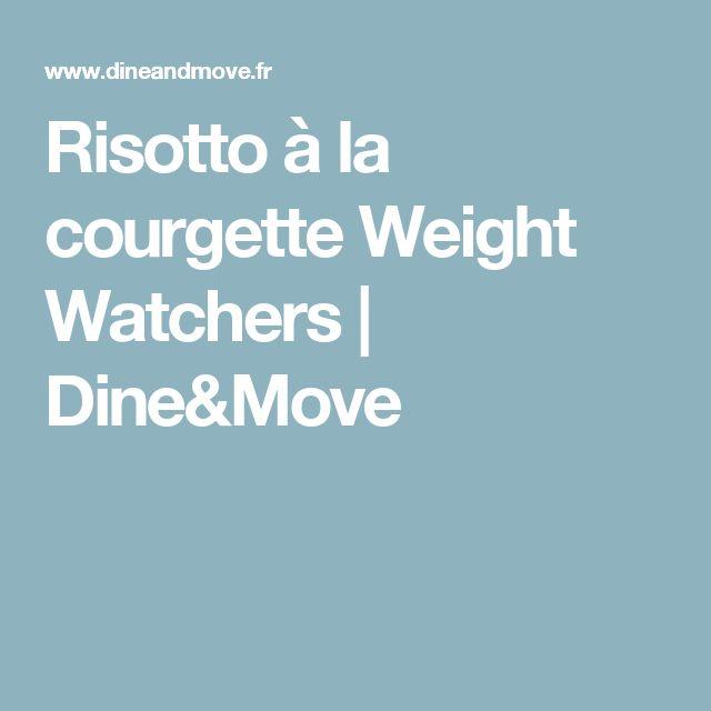 Risotto à la courgette Weight Watchers | Dine&Move