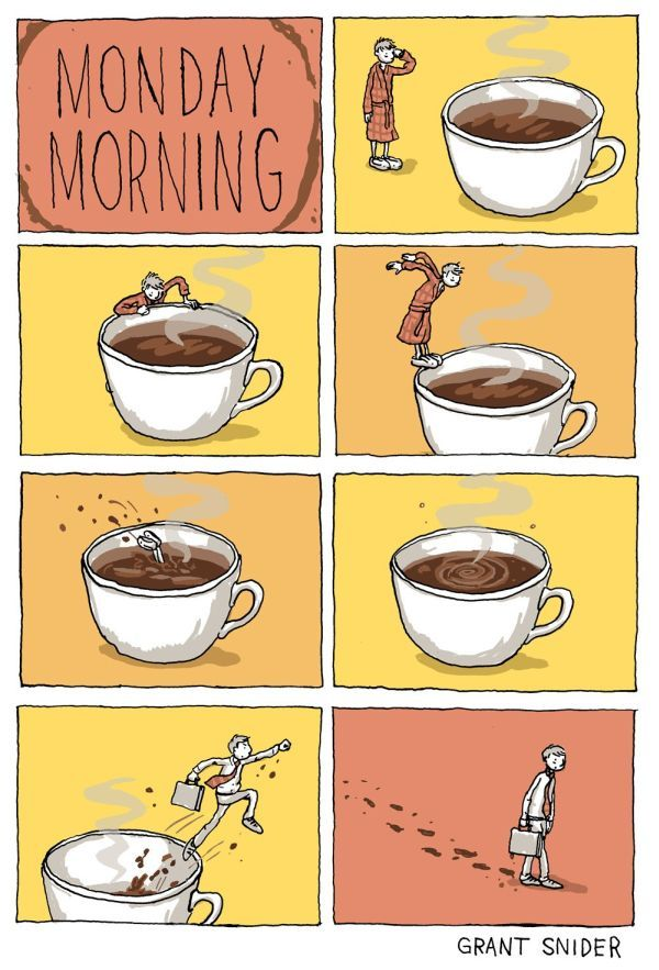 Monday Morning Coffee via Grant Snider.