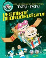 Tatu a Patu: Vesmirne dobrodruzstvi (Aino Havukainen, Sami Toivonen)