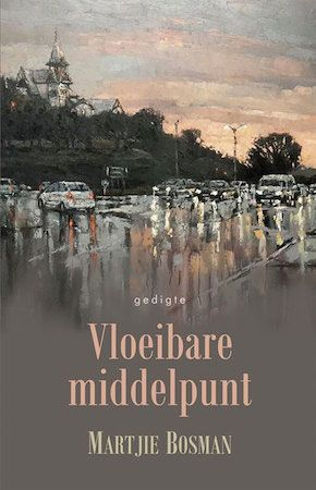 Vloeibare middelpunt deur Martjie Bosman | LitNet #boeke #afrikaans