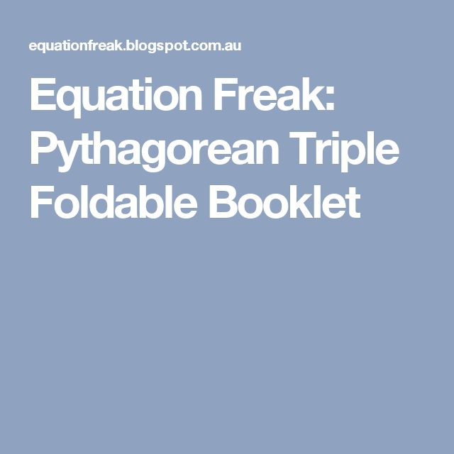 Equation Freak: Pythagorean Triple Foldable Booklet