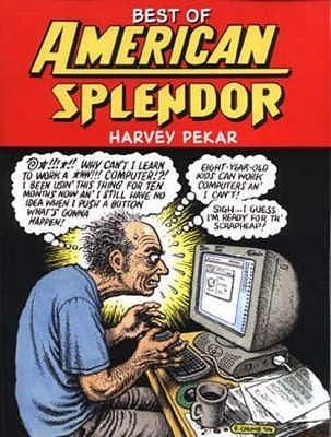 Best Of American Splendor, underground comics, Harvey Pekar, grumbling, David Letterman, great comics, autobiographical