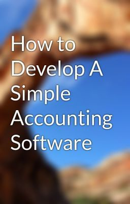"Read ""How to Develop A Simple Accounting Software - How to Develop A Simple Accounting Software"" #wattpad #non-fiction"