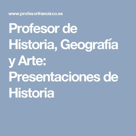 Profesor de Historia, Geografía y Arte: Presentaciones de Historia