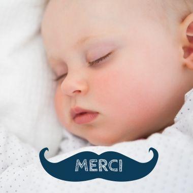 Carte remerciements naissance avec une petite moustache   Personnalisez ici :  http://www.lips.fr/impression/carte-remerciement-naissance/format-130-x-130-2p-modele.html?modele_id=508