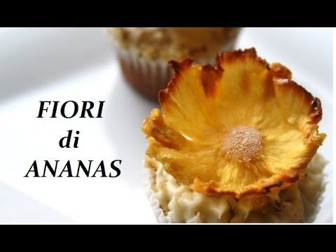Ricetta Fiori di ananas,FATTI IN CASA - YouTube