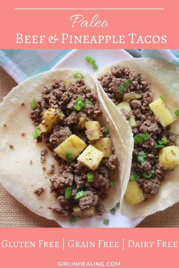 Tacos, Gluten Free, Grain Free, Dairy Free, Pineapple, Healthy Tacos, Soy Free