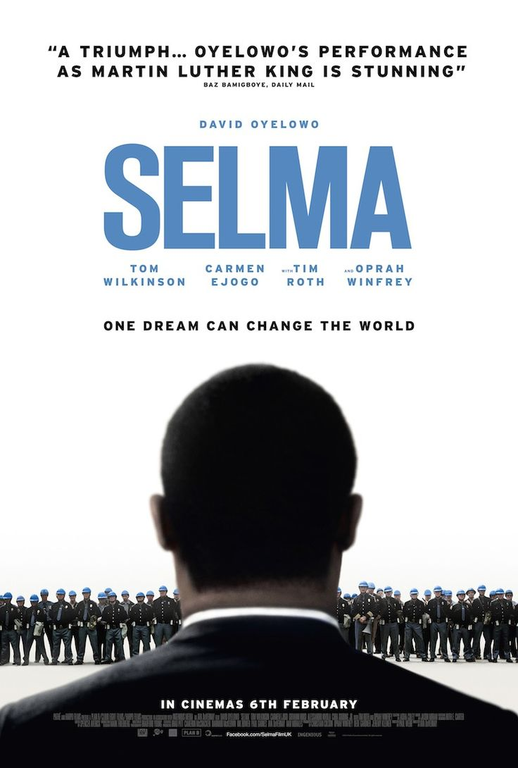 """""""Selma"""" (2014) Dr. Martin Luther King, Jr.'s historical struggle to secure voting rights for all people. A dangerous and terrifying campaign that culminated with an epic march from Selma to Montgomery, Alabama, in 1964."""
