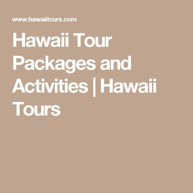 Hawaii Tour Packages and Activities | Hawaii Tours