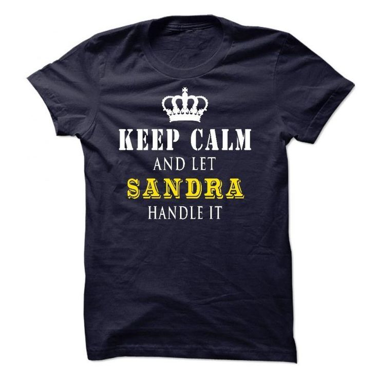 Keep Calm #8211; Handle It #8211; Sandra #8211; Jd Sandra Freshtorge T-shirts #sandra #bernhard #t #shirt #sandra #bland #t #shirt #sandra #boynton #t #shirts