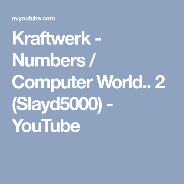 Kraftwerk - Numbers / Computer World.. 2 (Slayd5000) - YouTube