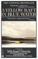 A Yellow Raft in Blue Water | Michael Dorris