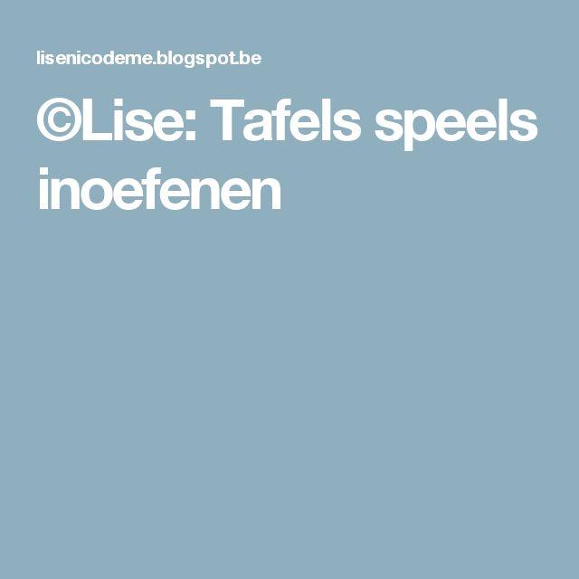 ©Lise: Tafels speels inoefenen