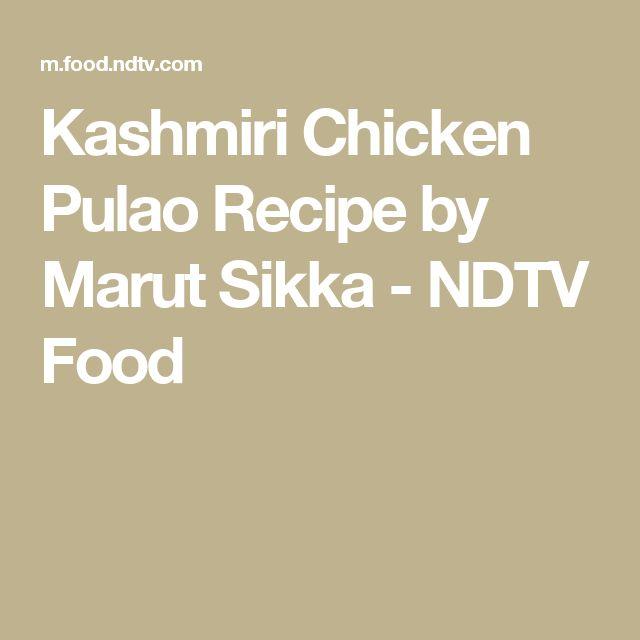 Kashmiri Chicken Pulao Recipe by Marut Sikka - NDTV Food