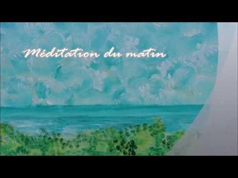 Méditation du matin - Attirer l'abondance et vivre une belle journée - YouTube