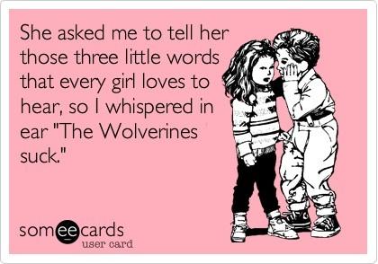 The Wolverines Suck!!! Go Buckeyes!!!  http://www.bigtenfootballschedule.com/ohio_state_football_schedule.html