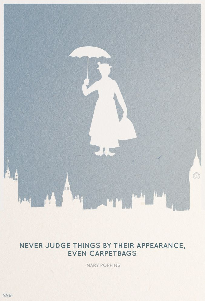 If you didn't already know this, Mary Poppins is extremely wise.