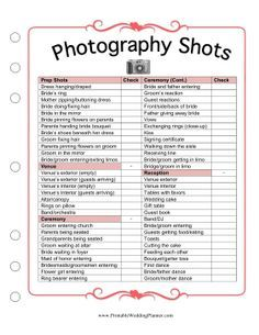 If you and your photographer don't know what pictures you want taken at your ceremony and reception, take a look at the Wedding Planner Photography Shots checklist. Make sure you have pictures of the bride and groom dressing, shots of the venue, and photos of the ceremony, reception, toasts, family and friends. Free to download and print