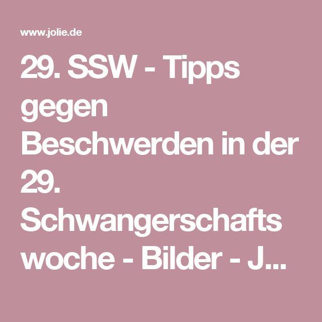 29. SSW - Tipps gegen Beschwerden in der 29. Schwangerschaftswoche - Bilder - Jolie