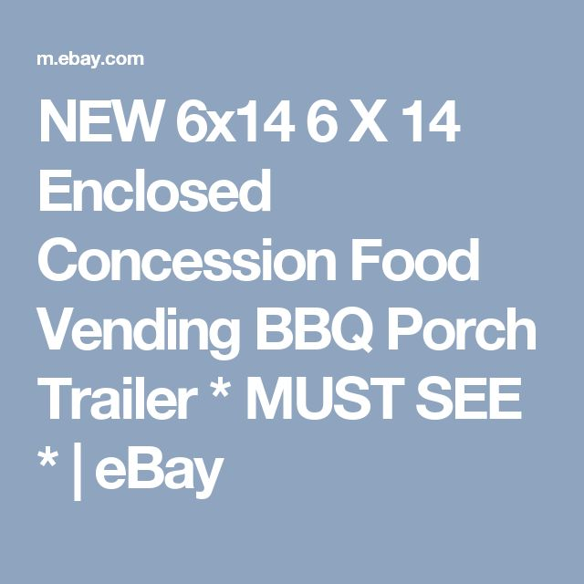 NEW 6x14 6 X 14 Enclosed Concession Food Vending BBQ Porch Trailer * MUST SEE *  | eBay