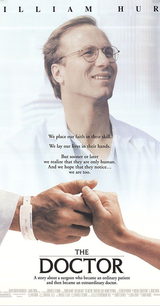 Directed by Randa Haines.  With William Hurt, Christine Lahti, Elizabeth Perkins, Mandy Patinkin. A self-centered doctor is diagnosed with cancer and is able to sympathize with patients and better understand a life outside his career.