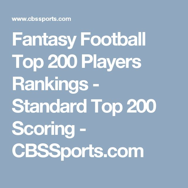Fantasy Football Top 200 Players Rankings - Standard Top 200 Scoring - CBSSports.com