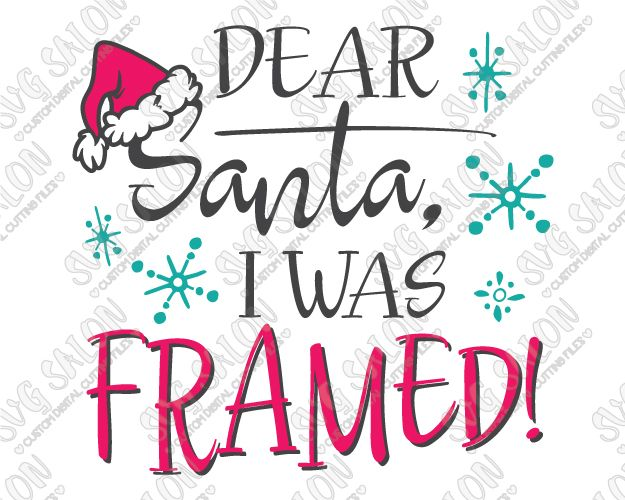 Dear Santa I Was Framed Cut File in SVG, EPS, DXF, JPEG, and PNG