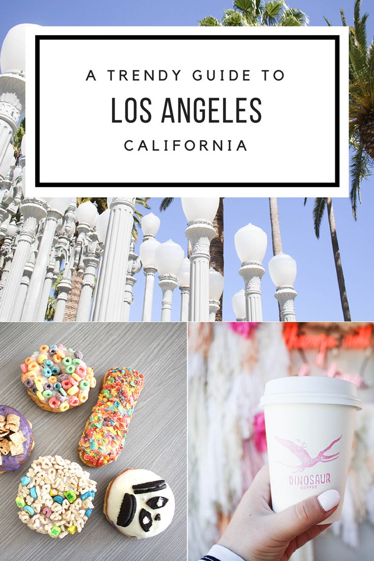 Los Angeles City Guide | Los Angeles Travel Guide | Trendy things to do in Los Angeles | Los Angeles Coffee | Los Angeles Donuts