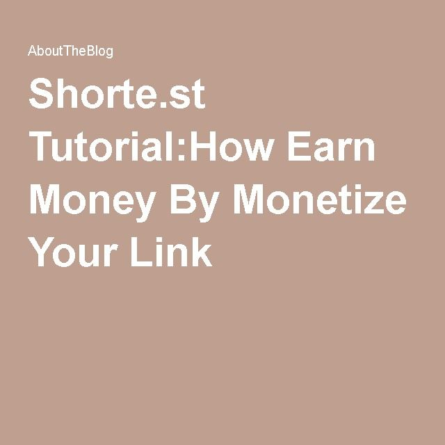 Shorte.st Tutorial:How Earn Money By Monetize Your Link