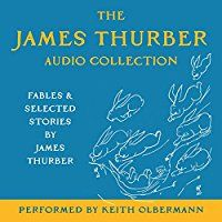"Great collection, but Olbermann is not my first choice in an audiobook narrator. Though I'm sure fans of his broadcast would disagree. Maybe. Regardless of the voicing, the stories range from great, quaint and ""that was nice"" to ""OK...?"" Modern, for his time, fables with morals that didn't always resonate to me. And Walter Mitty, which is a very, very short story. Amazing where inspiration comes from! Glad I dove in. Do yourself a favor and brush up on your Thurber!"
