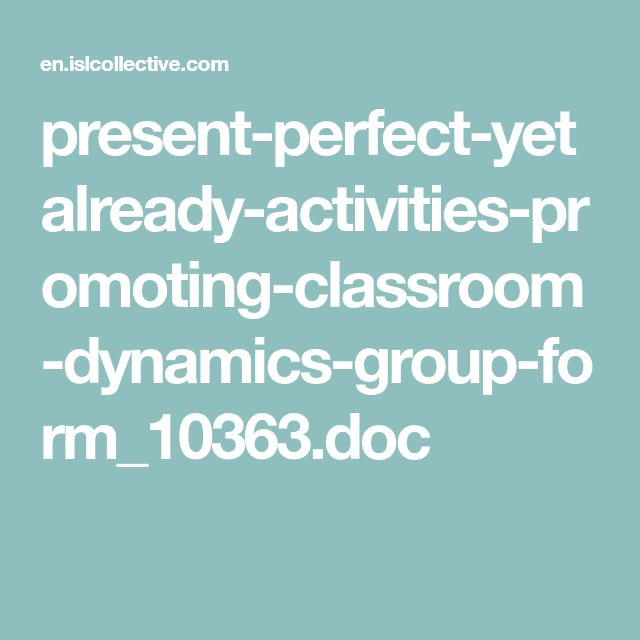 present-perfect-yetalready-activities-promoting-classroom-dynamics-group-form_10363.doc