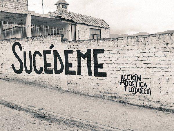 Sucédeme #Acción Poética Loja #calle