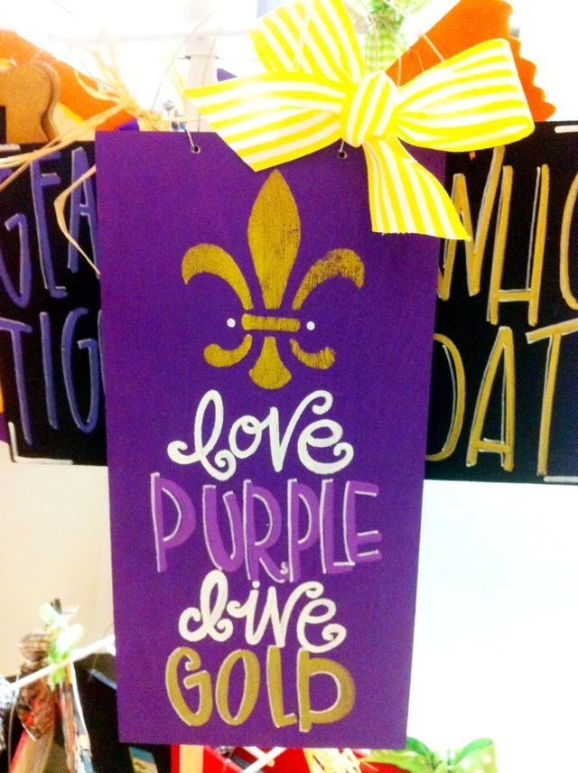 Love Purple Live Gold with Fleur de Lis - LSU Tigers - Hand Painted Wood Sign for LSU. $25.00, via Etsy.
