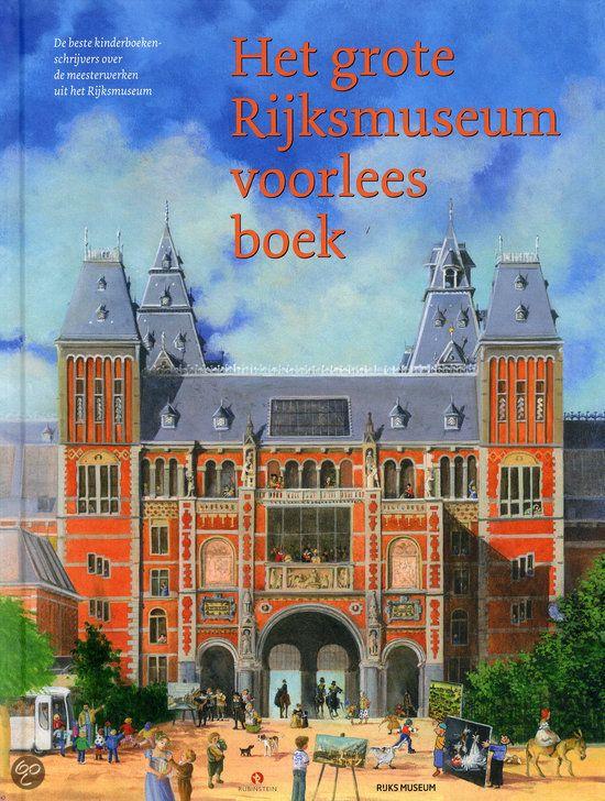 Marion van de Coolwijk - Het grote Rijksmuseum voorleesboek || Rubinstein, 2013 || Kunst is er om naar te kijken. Natuurlijk is er bij elk schilderij een officieel kunsthistorisch verhaal. Zo'n verhaal kan je helpen een kunstwerk beter te begrijpen. De beste kinderboekenschrijvers uit Nederland en Vlaanderen laten in dit boek hun fantasie de vrije loop en vertellen bij 25 beroemde meesterwerken uit het Rijksmuseum…
