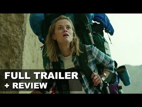 Wild Official Trailer + Trailer Review - Reese Witherspoon as Cheryl Str...