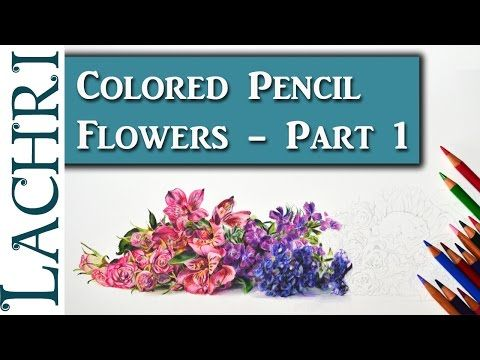 Colored Pencil Flowers demonstration - Part 1 w/ Lachri - YouTube