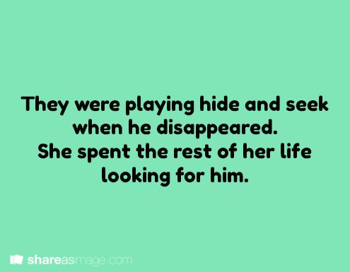 They were playing hide and seek when he disappeared. She spent the rest of her life looking for him.