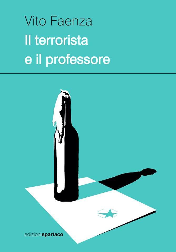 Il libro di Vito Faenza, Il terrorista e il professore, la ricostruzione del sequestro Cirillo e l'imbarazzate trattativa per liberare l'assessore regionale