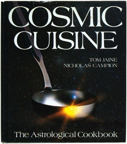 JAINE, Tom & CAMPION, Nicholas. Cosmic Cuisine. The Astrological Cookbook.  Windward 1989. #cookery